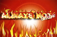 Always Hot Deluxe Slot von Novoline