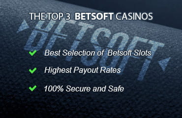 The criteria for the top 3 Betsoft online casinos: payout rates, security and the best games.