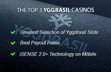 Criteria of the top 3 Yggdrasil online casinos: Great slot selection & payout rates, plus iSENSE 2.0 technology on mobile