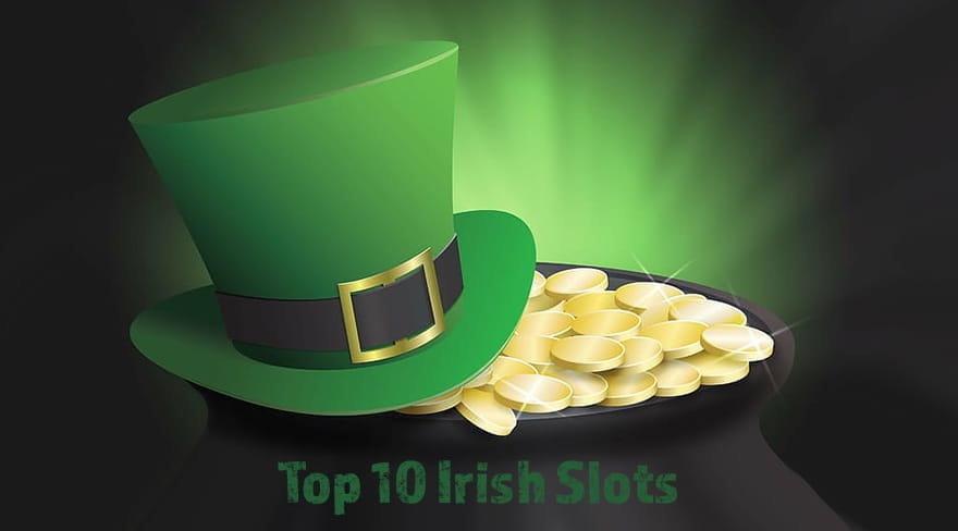 Introducing Top 10 Irish Slots