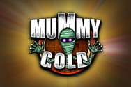 Mummy Gold Preview