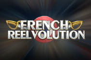 The French Reelvolution Preview